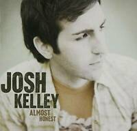 Almost Honest - Audio CD By Josh Kelley - VERY GOOD