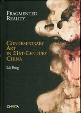 Fragmented Reality. Contemporary Art in 21st-Century China - [Edizioni Charta]