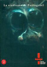BONAMI, CHRISTOV-BAKARGIEV, La sindrome di Pantagruel. Skira, 2005