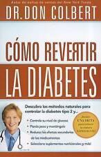 Cómo revertir la diabetes: Descubra los métodos naturales para controlar la diab