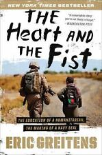 The Heart and the Fist : The Education of a Humanitarian, the Making of a Navy S