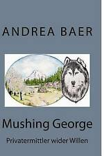 Mushing George (Volume 1) (German Edition)-ExLibrary