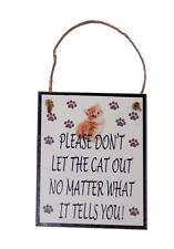 Do Not Let the Cat Out No Matter What it Tells You Novelty 4x5 Wood Door Hanger