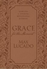Grace for the Moment: Morning and Evening Devotional Journal Max Lucado
