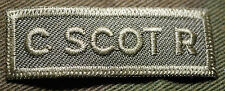 """CANADIAN ARMY COMBAT TAB UNIT BADGE  INSIGNIA  """"C SCOT R""""  4 FOR $1 MIX & MATCH"""