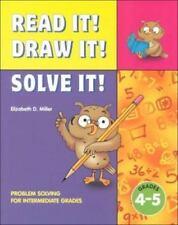 Read It! Draw It! Solve It! Problem Solving for Intermediate Grades, Grades 4-5,