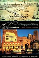 Boston: A Topographical History, Third Enlarged Edition by Whitehill, Walter Mui