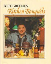 Bert Greenes Kitchen bouquets: A cookbook of favo