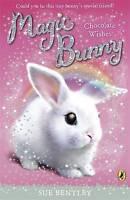 Magic Bunny: Chocolate Wishes, Bentley, Sue, Very Good Book