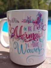 Mermaid, mermaid mug, make waves, Be a mermaid, 11 oz mug.