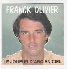 """Franck OLIVIER Vinyle 45T 7"""" LE JOUEUR D'ARC EN CIEL - CBS 2834 F Rèduit RARE"""