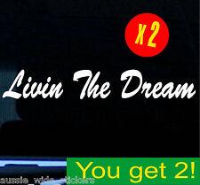 LIVIN THE DREAM Nice Cute Girl Car Ute 4x4 Decal Stickers Windscreen 2 x 200mm