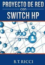 Proyecto de Red con Switch HP by B. Ricci (2016, Paperback)