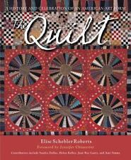The Quilt: A History and Celebration of an American Art Form by Schebler Robert