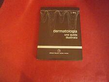 """Fry L. """"Dermatologia - una guida illustrata"""" – Libreria Cortina, 1981"""