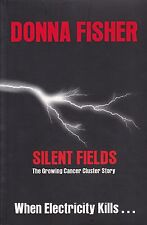 SILENT FIELDS - The Growing Cancer Cluster Story - Donna Fisher - FREE POST