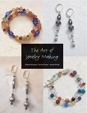 The Art of Making Jewelry by Tammy Powley, Deborah Krupenia and Jessica Wrobel (