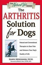 The Arthritis Solution for Dogs: Natural and Conventional Therapies to-ExLibrary