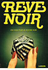 PUBLICITE  1980   LANVIN  chocolat  rocher REVE NOIR ... un joli nom
