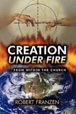 Creation Under Fire from Within the Church (Paperback or Softback)