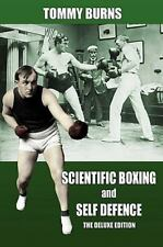 Scientific Boxing And Self Defence: The Deluxe Edition: By Tommy Burns