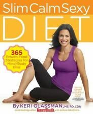 Slim Calm Sexy Diet: 365 Proven Food Strategies for Mind/Body Bliss
