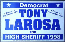 Political Campaign Lawn Sign ~ Democrat Tony Larosa High Sheriff CT 391507