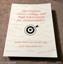 The Complete Career, College, and High School Guide for Homeschoolers :...