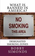 NEW What is banned in America?: Designated Smoking Zones (Volume 1)