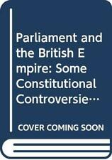 PARLIAMENT AND BRITISH EMPIRE: SOME CONSTITUTIONAL By Robert L. Schuyler *VG+*