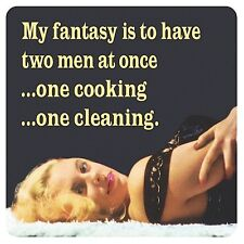 My Fantasy Is To Have Two Men At Once... funny drinks mat / coaster       (hb)