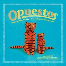 Opuestos: Mexican Folk Art Opposites in English and Spanish (English and Spanish