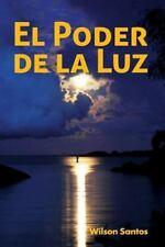 El Poder de la Luz by Wilson Santos (2015, Paperback)