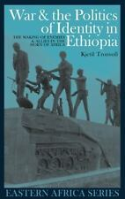 War & the Politics of Identity in Ethiopia: Making Enemies & Allies in the Ho...