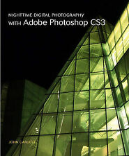 Nighttime Digital Photography with Adobe Photoshop CS3-ExLibrary