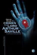 Biblioteca Oscar Wilde: El Crimen de Lord Arthur Saville y Otras Historias by...