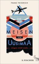 Die Meisen von Uusimaa singen nicht mehr von Franz Friedrich (2014, Gebundene...