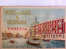 1960 Luggage label~Italy~Venezia~Venice~Hotel de la Gare &Germania~canal~gondola