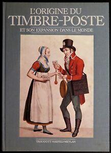 LI0046 - LIVRE L'ORIGINE DU TIMBRE-POSTE ET SON EXPANSION - 1985