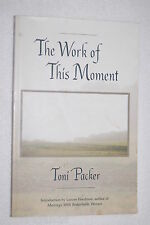 The Work of This Moment by Toni Packer (1995, Paperback)