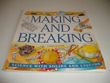 MAKING AND BREAKING by DAVID GLOVER SCIENCE WITH SOLIDS AND LIQUIDS KINGFISHER