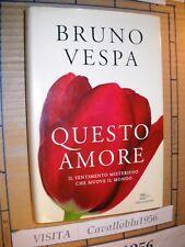 LIBRO - QUESTO AMORE -  BRUNO VESPA - 1° ED. MONDADORI ERI  2011 - NUOVO MA