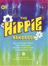 The Hippie Handbook: How to Tie-Dye a T-Shirt, Flash a Peace Sign, and Other