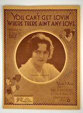 You can't get loving where there ain't any love words AILEEN STANLEY 1919 RARE
