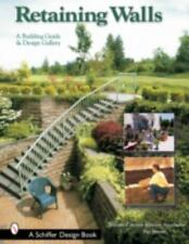 Retaining Walls: A Building Guide and Design Gallery (Schiffer Books), National