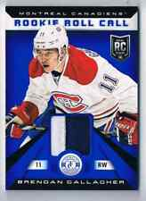 2013-14 TOTALLY CERTIFIED ROOKIE ROLL CALL JERSEYS PRIME BLUE BRENDAN GALLAGHER