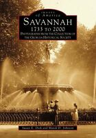 Savannah 1733 to 2000: Photographs from the Collection of the Georgia Histori...