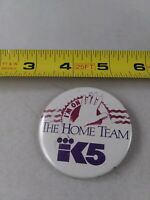 Vintage I'm On The Home Team K5 pin button pinback *QQ2