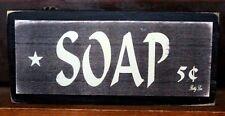 Soap 5¢ Primitive Rustic Farmhouse Wooden Sign Block Shelf Sitter 2.5X5.5