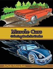 Muscle Cars Coloring Book for Dudes: Adult Coloring Book Paperback ZenMaster New